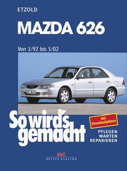 Mazda 626 von 1/92 bis 5/02 von Etzold,  Rüdiger