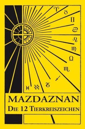 Mazdaznan Die 12 Tierkreiszeichen von Hanish,  Otoman Zar Adusht, Rauth,  Otto