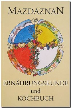 Mazdaznan Ernährungskunde und Kochbuch von Hanish,  Otoman Zar Adusht, Rauth,  Otto