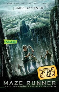 Maze Runner: Die Auserwählten – Im Labyrinth (Filmausgabe) von Burger,  Anke Caroline, Dashner,  James