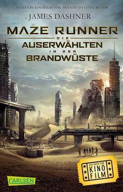 Maze Runner: Die Auserwählten – In der Brandwüste (Filmausgabe) von Burger,  Anke Caroline, Dashner,  James