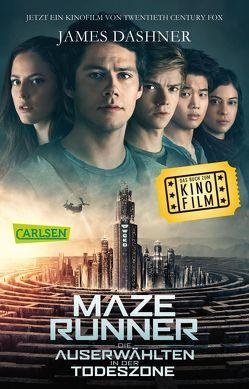 Maze Runner: Die Auserwählten – In der Todeszone (Filmausgabe) von Burger,  Anke Caroline, Dashner,  James, Hinderer,  Katharina