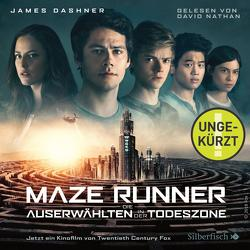Maze Runner: Die Auserwählten – In der Todeszone von Burger,  Anke, Dashner,  James, Hinderer,  Katharina, Nathan,  David