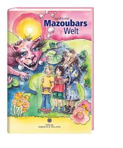 Mazoubars Welt von Krekel,  Sigrid