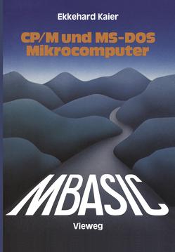 MBASIC-Wegweiser für Mikrocomputer unter CP/M und MS-DOS von Kaier,  Ekkehard