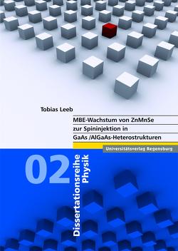 MBE-Wachstum von ZnMnSe zur Spininjektion in GaAs/AlGaAs-Heterostrukturen von Geiger,  Thomas, Leeb,  Tobias