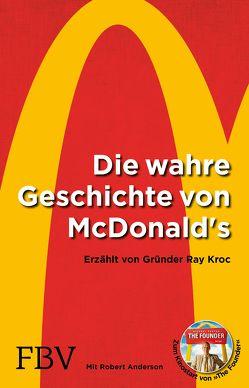 Die wahre Geschichte von McDonald's von Anderson,  Robert, Kroc,  Ray