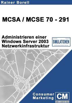 MCSA /MCSE 70-291. Administrieren einer MS Windows Server 2003 Netzwerkinfrastruktur von Borell,  Rainer