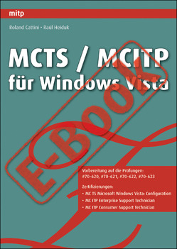 MCTS / MCITP für Windows Vista – Prüfung 70-620, 70-621, 70- von Roland Cattini,  info-net informationsmanagement GmbH