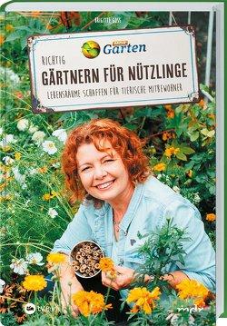 MDR Garten – Richtig gärtnern für Nützlinge von Goss,  Brigitte