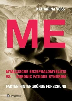 ME – Myalgische Enzephalomyelitis vs. Chronic Fatigue Syndrom von Voß,  Katharina