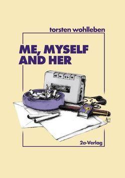 Me, Myself and Her von Wohlleben,  Torsten