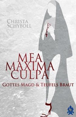 Mea maxima culpa – Gottes Magd und Teufels Braut von Schyboll,  Christa