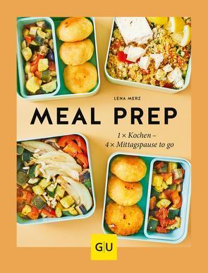 Meal Prep von Merz,  Lena