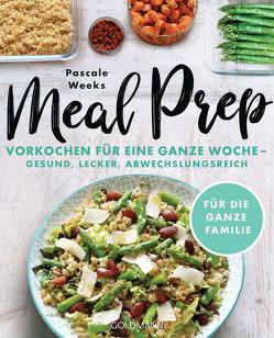 Meal Prep von Schiborr,  Jutta, Weeks,  Pascale