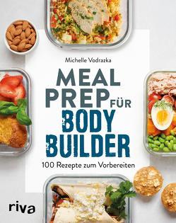 Meal Prep für Bodybuilder von Vodrazka,  Michelle