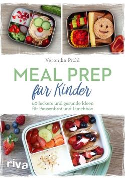 Meal Prep für Kinder von Pichl,  Veronika
