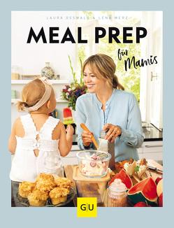 Meal Prep für Mamis von Merz,  Lena, Osswald,  Laura