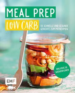Meal Prep Low Carb – 50 schnelle und gesunde Gerichte zum Mitnehmen