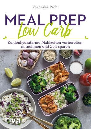 Meal Prep Low Carb von Pichl,  Veronika