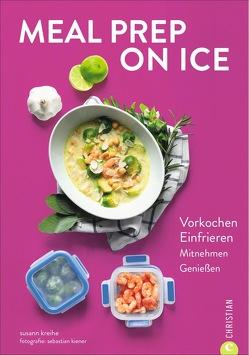 Meal Prep on Ice von Kreihe,  Susann
