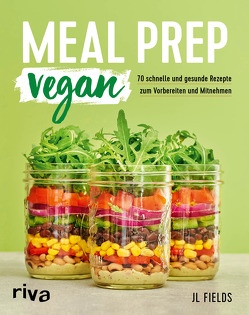 Meal Prep vegan von Fields,  JL