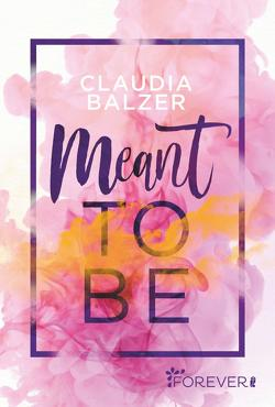 Meant to be von Balzer,  Claudia