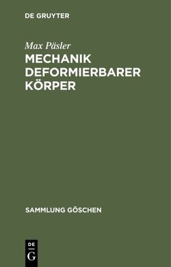 Mechanik deformierbarer Körper von Päsler,  Max