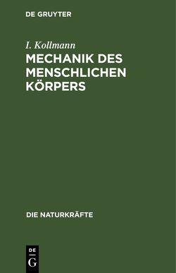 Mechanik des menschlichen Körpers von Kollmann,  I.