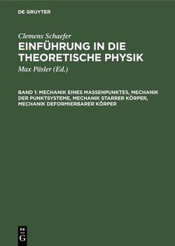 Mechanik eines Massenpunktes, Mechanik der Punktsysteme, Mechanik starrer Körper, Mechanik deformierbarer Körper von Päsler,  Max, Schaefer,  Clemens