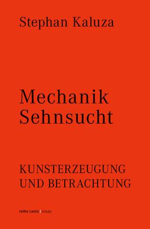Mechanik Sehnsucht von Kaluza,  Stephan