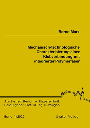 Mechanisch-technologische Charakterisierung einer Klebverbindung mit integrierter Polymerfaser von Marx,  Bernd