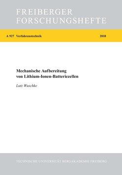 Mechanische Aufbereitung von Lithium-Ionen-Batteriezellen von Wuschke,  Lutz
