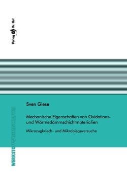 Mechanische Eigenschaften von Oxidations- und Wärmedämmschichtmaterialien – Mikrozugkriech- und Mikrobiegeversuche von Giese,  Sven