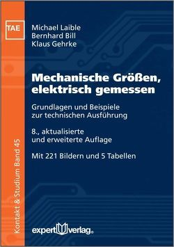 Mechanische Größen, elektrisch gemessen von Bill,  Bernhard, Gehrke,  Klaus, Laible,  Michael