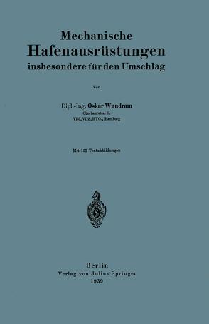 Mechanische Hafenausrüstungen insbesondere für den Umschlag von Wundram,  Oskar