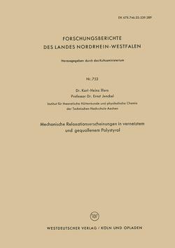 Mechanische Relaxationserscheinungen in vernetztem und gequollenem Polystyrol von Illers,  Karl-Heinz