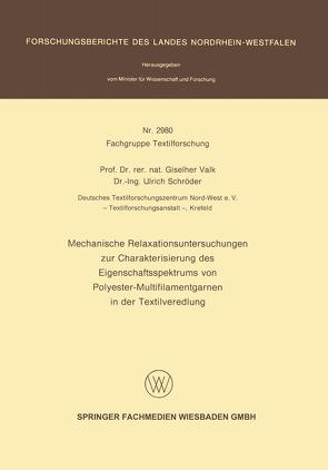 Mechanische Relaxationsuntersuchungen zur Charakterisierung des Eigenschaftsspektrums von Polyester-Multifilamentgarnen in der Textilveredlung von Schröder,  Ulrich, Valk,  Giselher
