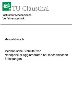 Mechanische Stabilität von Nanopartikel-Agglomeraten bei mechanischen Belastungen von Gensch,  Manuel