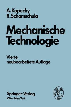 Mechanische Technologie von Kopecky,  Alfred, Schamschula,  Rudolf