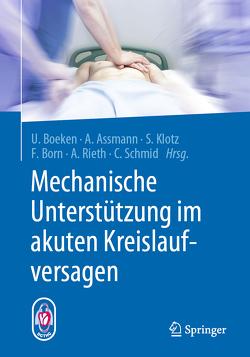 Mechanische Unterstützung im akuten Kreislaufversagen von Assmann,  Alexander, Boeken,  Udo, Born,  Frank, Klotz,  Stefan, Rieth,  Andreas, Schmid,  Christof