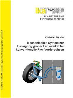 Mechanisches System zur Erzeugung großer Lenkwinkel für konventionelle Pkw-Vorderachsen von Foerster,  Christian