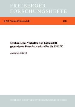 Mechanisches Verhalten von Kohlenstoffgebundenen Feuerfestwerkstoffen bis 1500 grd.C von Solarek,  Johannes