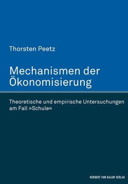 Mechanismen der Ökonomisierung von Peetz,  Thorsten