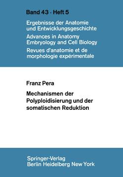 Mechanismen der Polyploidisierung und der somatischen Reduktion von Pera,  F.