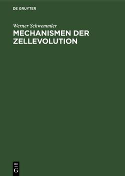 Mechanismen der Zellevolution von Schwemmler,  Werner