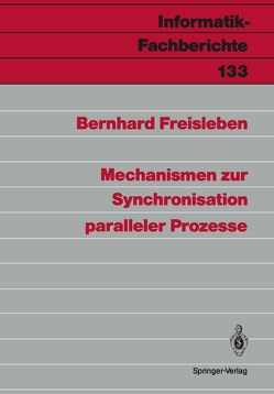 Mechanismen zur Synchronisation paralleler Prozesse von Freisleben,  Bernhard