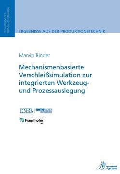 Mechanismenbasierte Verschleißsimulation zur integrierten Werkzeug- und Prozessauslegung von Binder,  Marvin