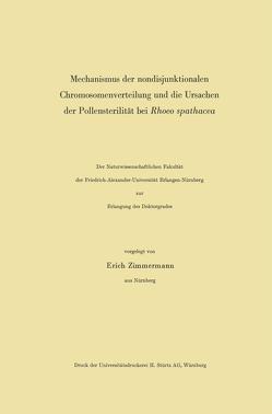Mechanismus der nondisjunktionalen Chromosomenverteilung und die Ursachen der Pollensterilität bei Rhoeo spathacea von Zimmermann,  Erich