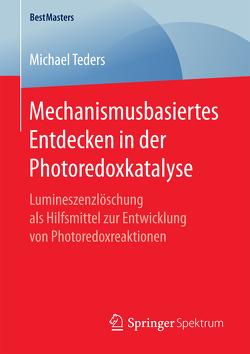 Mechanismusbasiertes Entdecken in der Photoredoxkatalyse von Teders,  Michael